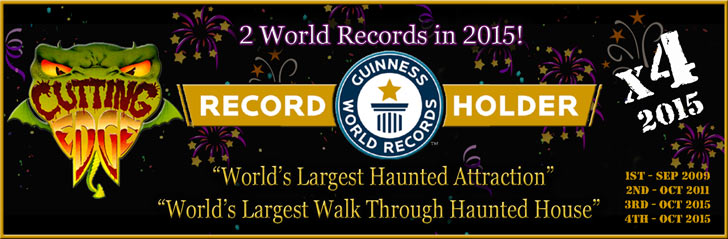 Cutting Edge Haunted House is the Guinness World Record Holder for 'The Longest Walk-Through Haunted House' and the 'Largest Haunted Attraction' in the world!'
