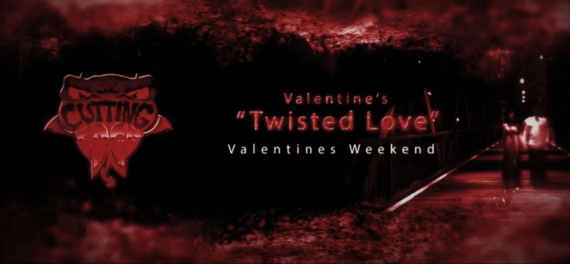 "CUTTING EDGE HAUNTED HOUSE IN FORT WORTH, TEXAS OPEN SATURDAY, FEBRUARY 13TH for ""TWISTED LOVE"" VALENTINE'S EVENT"
